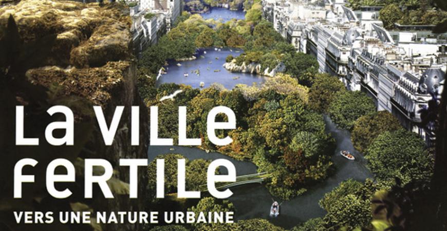 Expo - La Ville Fertile ou le mythe de la Nature Urbaine