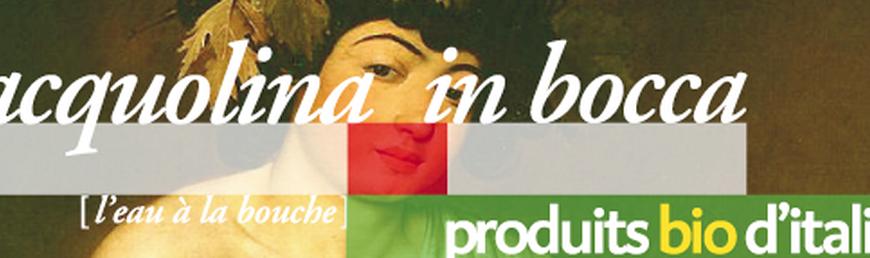 Acquolina in bocca bio Italie